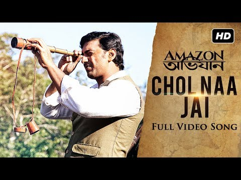 CHOL NAA JAI Lyrics – Amazon Obhijaan – Arijit Singh, Dev