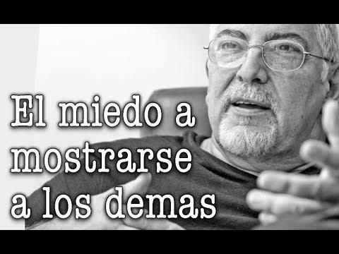 Jorge Bucay - El miedo a mostrarse a los demas