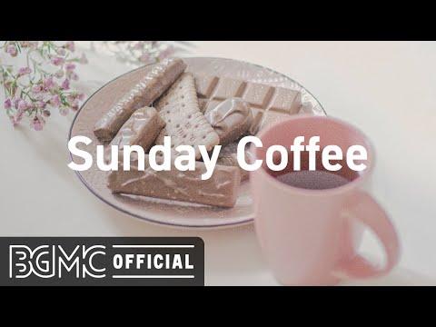 Sunday Coffee: Sweet Jazz & March Bossa Nova Music for Happy Weekend