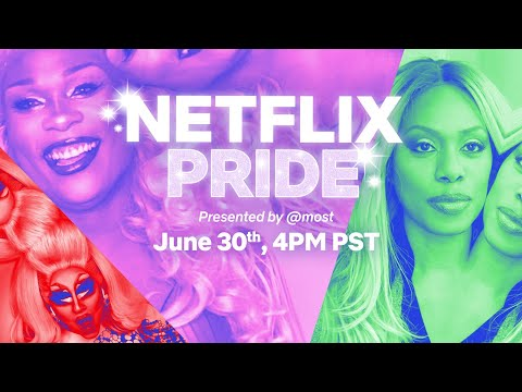 LIVE June 30th: Netflix Pride w/ Laverne Cox, Madison Bailey, Trixie Mattel, and Chaka Khan!
