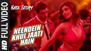 NEENDEIN KHUL JAATI HAIN Full Video Song , HATE STORY 3 SONGS 2015 , Karan Singh Grover , Mika Singh
