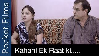 A Story Of A Father And A Daughter Kahani Ek Raat Ki Hindi Short Film