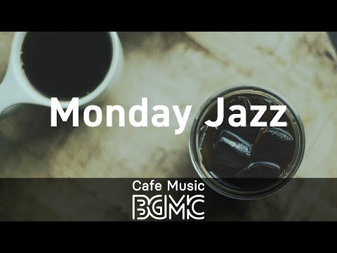 Monday Jazz: Good Morning Jazz Music for Morning Coffee, Breakfast, Work and Study