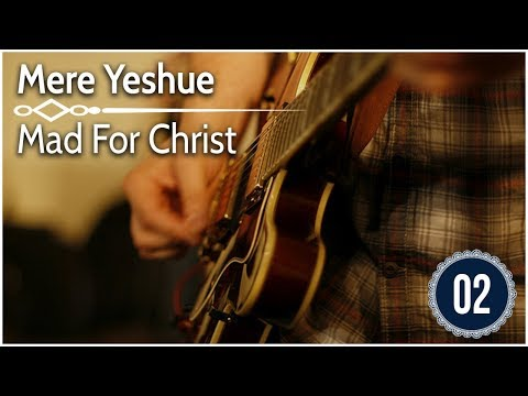 20180101 | KSM | Praise and Worship | Mere Yeshue | Mad For Christ