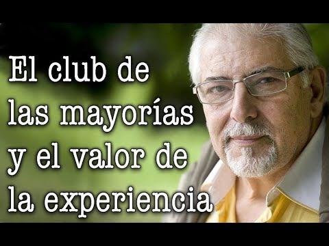 Jorge Bucay - El club de las mayorías y el valor de la experiencia