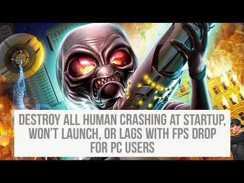 How to Fix Destroy All Human Crashing at Startup, Won't launch, or lags with FPS drop fix