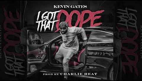 Download Music Kevin Gates - I Got That Dope