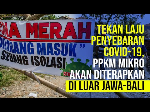 PPKM Mikro Akan Diterapkan di Luar Jawa-Bali