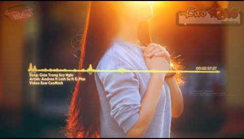 Download Music Giấu Trong Suy Nghĩ - Andree ft Linh Su ft G.Plus [ HD]