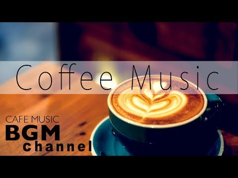 Coffee Time Music - Relaxing Instrumental Jazz & Bossa Nova - Chill Out Cafe Music