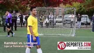 Liverpool vs Kamikazi Liga La Troncal de Chicago