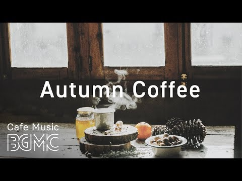🍁Autumn Morning Coffee Jazz & Bossa Nova Music - Calm Café Music
