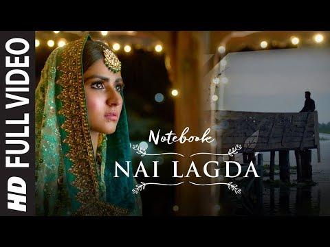 Nai Lagda Song Lyrics – Notebook 2019