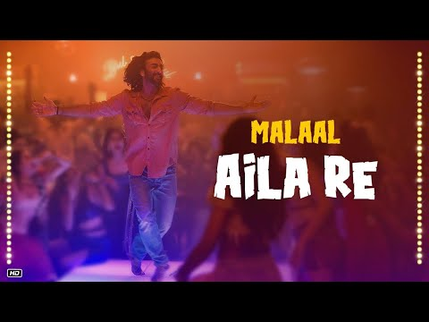 Aila Re Song(आईला रे) Lyrics in English & Hindi – Malaal 2019