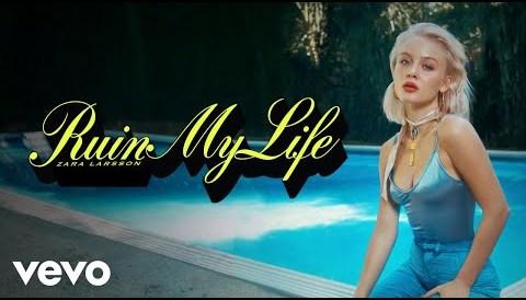 Download Music Zara Larsson - Ruin My Life