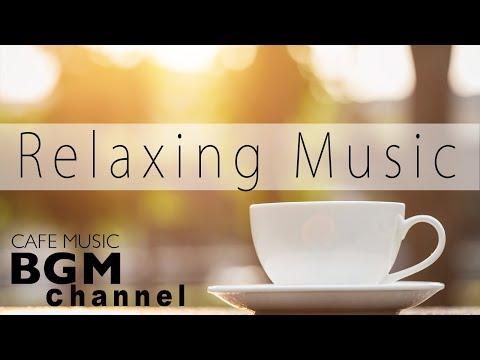 Relaxing Cafe Music - Instrumental Jazz & Bossa Nova for Wonderful Day