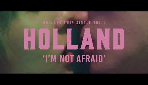 Download Music HOLLAND - I'm Not Afraid M/V