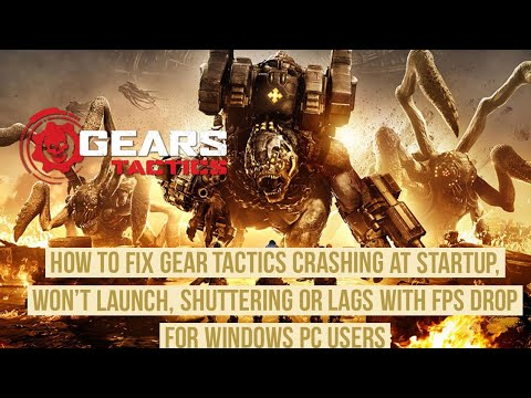 How to Fix Gear tactics Game Crashing at Startup, Won't launch, shuttering or FPS drop