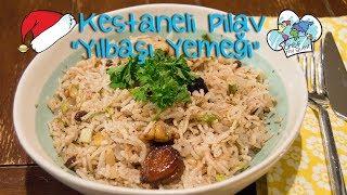 Kestaneli İç Pilav Nasıl Pişirilir , Yılbaşı Menüsü