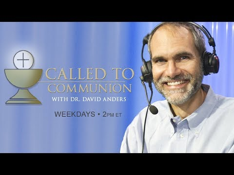 CALLED TO COMMUNION - Dr. David Anders - October 8 , 2019