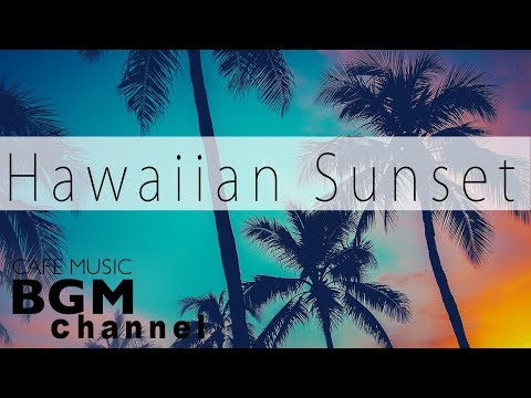 Hawaiian Sunset Guitar - Beach Chill Out Music Instrumental