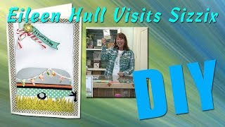 Eileen Hull visits Sizzix