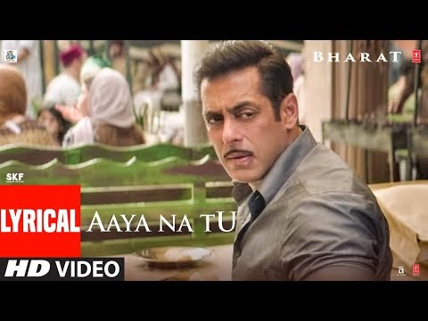 Aaya Na Tu Song Lyrics  Bharat(2019)