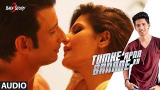Tumhe Apna Banane Ka FULL AUDIO Song , Hate Story 3 , Amaal Mallik Ft. Armaan Malik & Neeti Mohan