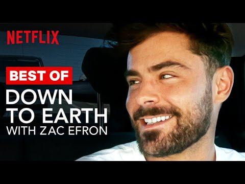 Best of Down To Earth With Zac Efron | Netflix