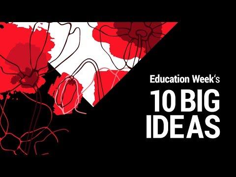 Education Week's 10 Big Ideas in Education 2019