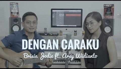 Download Music DENGAN CARAKU - BRISIA JODIE & ARSY WIDIANTO (COVER)