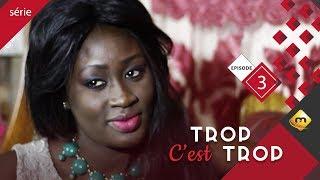 TROP C'EST TROP - Saison 1- Episode 3
