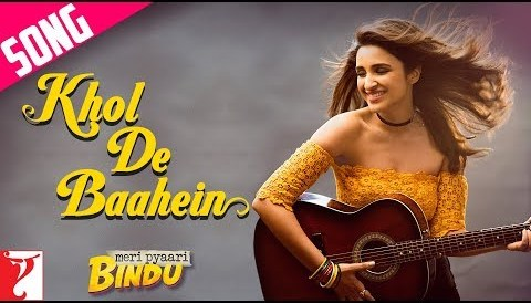 Download Music Khol De Baahein Song | Meri Pyaari Bindu | Ayushmann Khurrana | Parineeti Chopra | Monali Thakur