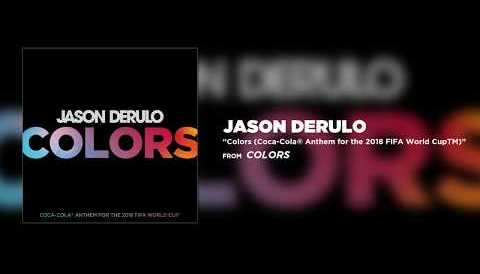 Download Music Jason Derulo - Colors (Coca-Cola® Anthem for the 2018 FIFA World CupTM)