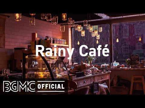 Rainy Cafe: Rainy Night Coffee Shop Ambience - Relaxing Jazz Music with Rain Sounds