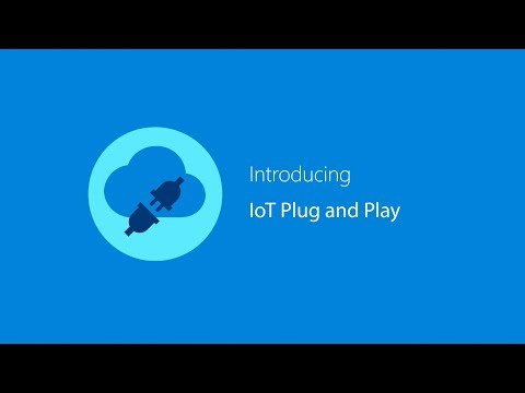 Simplifying IoT with IoT Plug and Play
