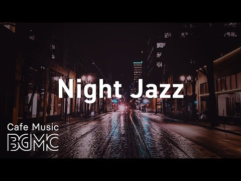 Night Jazz: Night Cafe Jazz - Smooth Night Jazz for Pleasant Evening - Chill Out Music at Home