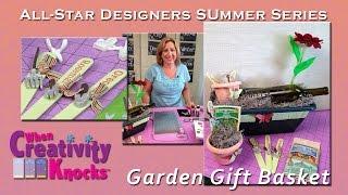 All-Star Designers Summer Series - Garden Gift Basket