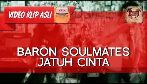Download Music Baron Soulmates - Jatuh Cinta [MUSIKINET]