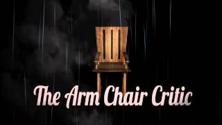 The Arm Chair Critic Intro