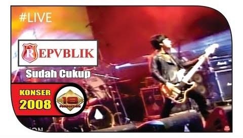 Download Music Konser ″ REPVBLIK ″ - SUDAH CUKUP @Live Medan 2008