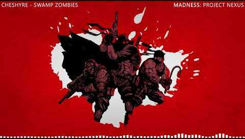 Download Music MADNESS: Project Nexus OST: Cheshyre - Swamp Zombies