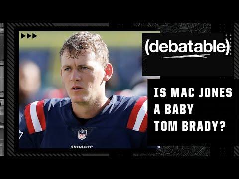 Could Mac Jones be a 'baby Tom Brady?! | Debatable