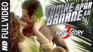 TUMHE APNA BANANE KA Full Video Song , HATE STORY 3 SONGS , Zareen Khan, Sharman Joshi ,T Series
