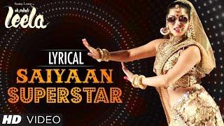 'Saiyaan Superstar' Full Song With Lyrics , Sunny Leone , Tulsi Kumar , Ek Paheli Leela