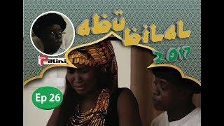 Abu Bilal Episode 26 du 22 Juin 2017 - Avec Kouthia