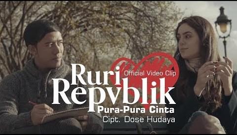 Download Music Ruri Repvblik - Pura Pura Cinta (Official Clip)