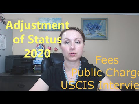 Adjustment of Status 2020: USCIS Interview, Public Charge and Increasing Fees NYC Immigration lawyer