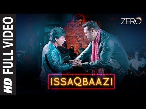 Issaqbaazi Song Lyrics – ZERO 2019