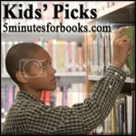 Kids Picks @ 5 Minutes for Books